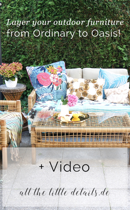 Layer your outdoor furniture from ordinary to summer oasis all the little details.de plus video
